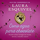 Como agua para chocolate [Like Water for Chocolate] Audiobook by Laura Esquivel Narrated by Yareli Arizmendi
