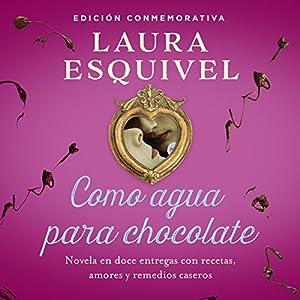 Como agua para chocolate [Like Water for Chocolate] Audiobook