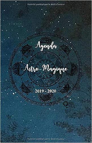 Agenda Astro-Magique 2019 - 2020: Agenda astrologique et ...