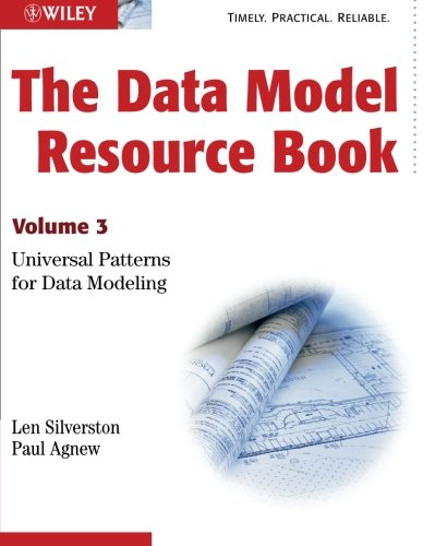 The Data Model Resource Book, Vol. 3: Universal Patterns for Data Modeling (Volume 3) (Data Modeling compare prices)