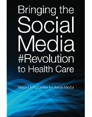 Bringing the Social Media Revolution to Health Care