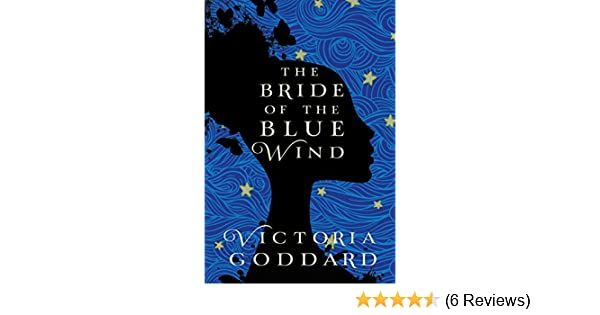 Amazon.com: The Bride of the Blue Wind (The Sisters Avramapul Book 1) eBook: Victoria Goddard: Kindle Store