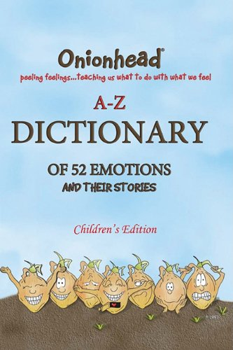 Onionhead A-Z Dictionary of 52 Emotions and Their Stories: Children's Edition pdf epub