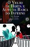 img - for O Velho da Horta e Auto da Barca do Inferno. Texto Integral com Coment rios book / textbook / text book