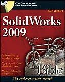 SolidWorks 2009 Bible, Matt Lombard and Lombard, 047025825X
