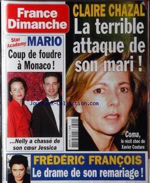 FRANCE DIMANCHE [No 2899] du 22/03/2002 - CLAIRE CHAZAL - L'ATTAQUE DE SON MARI - XAVIER COUTURE - STAR ACADEMY - MARIO - MONACO - NELLY - JESICA - FREDERIC FRANCOIS.