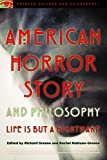 American Horror Story and Philosophy: Life Is but a Nightmare (Popular Culture and Philosophy)