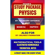 STUDY PACKAGE-PHYSICS: MATHEMATICAL TOOLS (IIT-JEE/BITSAT/NEET/KVPY)