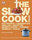 The Slow Cook Book, Dorling Kindersley Publishing Staff, 0756686784