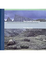 Granite Landscape: A Natural History Of Americas Mountain Domes From Acadia To Yosem