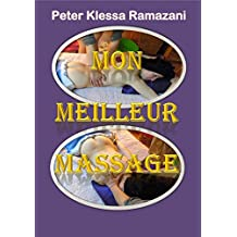 Mon meilleur Massage: Un Guide professionnel de Massage Physiologique (French Edition)