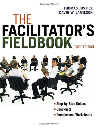The Facilitator's Fieldbook: Tom Justice, David W. Jamieson Ph.D ...