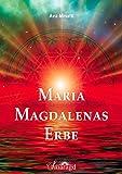Maria Magdalenas Erbe: Die Schwestern- und Bruderschaft der Essener