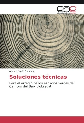 Download Soluciones técnicas: Para el arreglo de los espacios verdes del Campus del Baix Llobregat (Spanish Edition) ebook