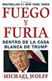 img - for Fuego y Furia: Dentro de la Casa Blanca de Trump (Spanish Edition) book / textbook / text book