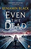 Even the Dead: A Quirke Mystery (Quirke 7)