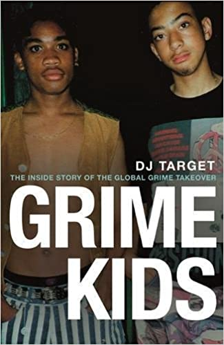 Grime kids the inside story of the global grime takeover amazon grime kids the inside story of the global grime takeover amazon dj target 9781409179511 books forumfinder Images
