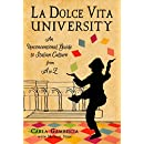 La Dolce Vita University: An Unconventional Guide to Italian Culture from A to Z