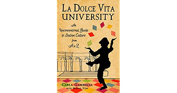 Amazon.com: La Dolce Vita University: An Unconventional ...