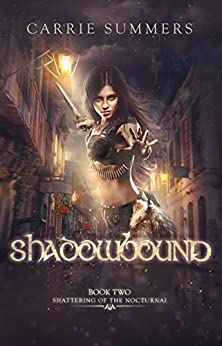 Shadowbound (Shattering of the Nocturnai Book 2) by [Summers, Carrie]