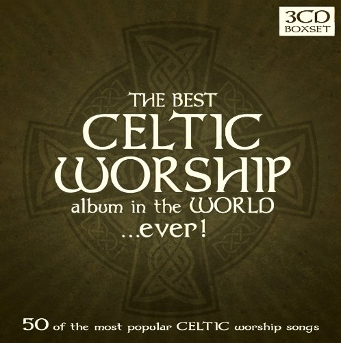 Best Celtic Worship Album in the World...Ever