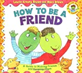 How to Be a Friend, Laurie Krasny Brown, 0316109134
