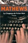 Le chapeau de Victor Noir par Mathews