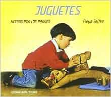 Juguetes hechos por los padres: Freya Jaffke: 9788492843015 ...