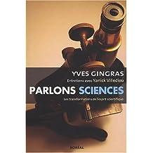 Parlons sciences: Entretiens avec Yanick Villedieu /
