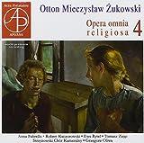 Otton Mieczyslaw Zukowski : L'uvre sacrée, vol. 4. Fabrello, Kaczorowski, Rytel, Zajac, Oliwa.