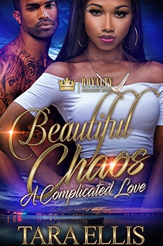 Beautiful Chaos: A Complicated Love: A Complicated Love