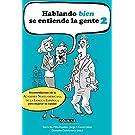 Hablando bien se entiende la gente 2 (Spanish Edition)