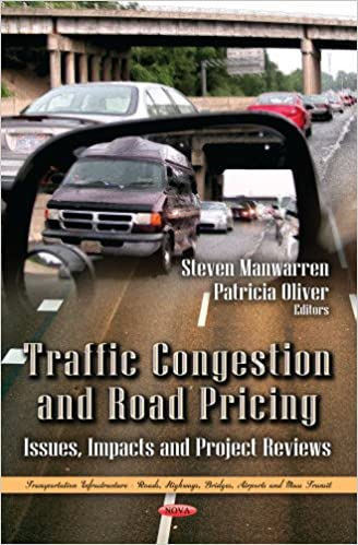 Traffic Congestion and Road Pricing: Issues, Impacts and Project Reviews (Transportation Infrastructure - Roads, Highways, Bridges, Airports and Mass Transit: Transportation Issues, Policies and R&d)