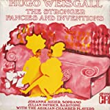 Hugo Weisgall: Fancies and Inventions / The Stronger