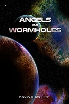 Angels and Wormholes by [Shultz, David]
