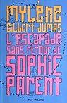 L'Escapade Sans Retour de Sophie Parent par Gilbert-Dumas