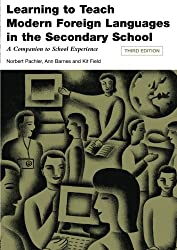 Learning to Teach Modern Languages in the Secondary School: A Companion to School Experience (Learning to Teach in the Secondary School Series)