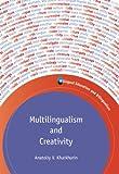 Multilingualism and Creativity, Kharkhurin, Anatoliy V., 1847697941