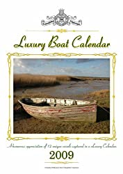Luxury Boat Calendar 2009: A Humorous Appreciation of 12 Forgotten Vessels Captured in a Luxury Calendar
