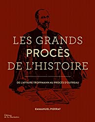Les grands procès de l'histoire par Emmanuel Pierrat