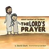 Jesus Taught Us to Pray the Lord's Prayer