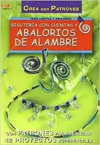 Bisuteria Con Cuentas y Abalorios de Alambre (Spanish Edition): Ingrid