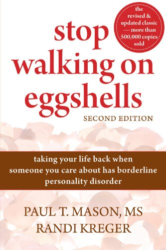 Stop Walking on Eggshells: Taking Your Life Back When Someone You Care About Has Borderline Personality - Light Cover Has