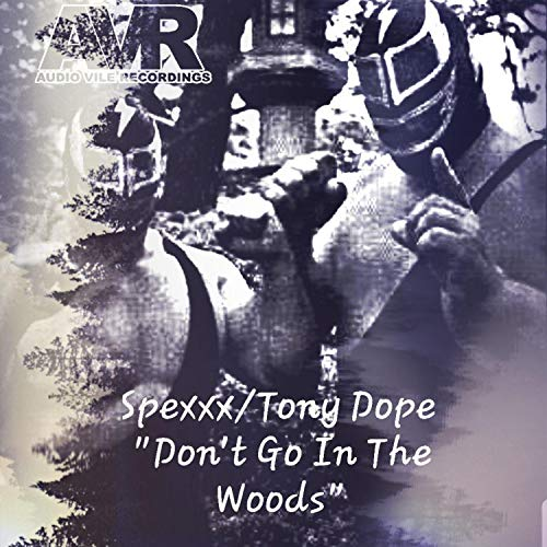 Don't Go in the Woods (feat. Tony Dope) [Explicit] (Tony Woods)