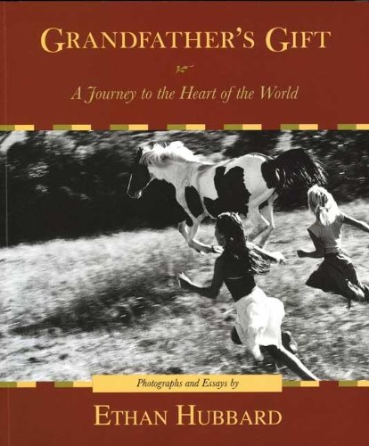 Grandfather's Gift: A Journey to the Heart of the World