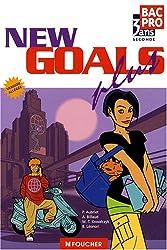 Anglais New Goals plus Bac Pro 2e : Version allégée