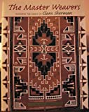img - for The Master Weavers - Featuring the Family of Clara Sherman book / textbook / text book