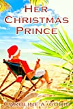 Her Christmas Prince (Love in the Keys Book 1)