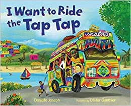 I Want to Ride the Tap Tap by Danielle Joseph