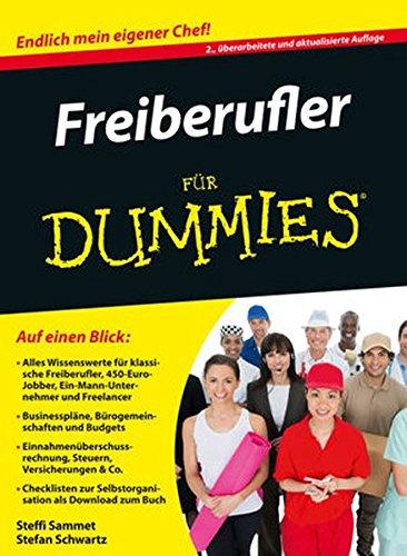 Freiberufler für Dummies Taschenbuch – 2. April 2014 Steffi Sammet Stefan Schwartz Freiberufler für Dummies Wiley-VCH
